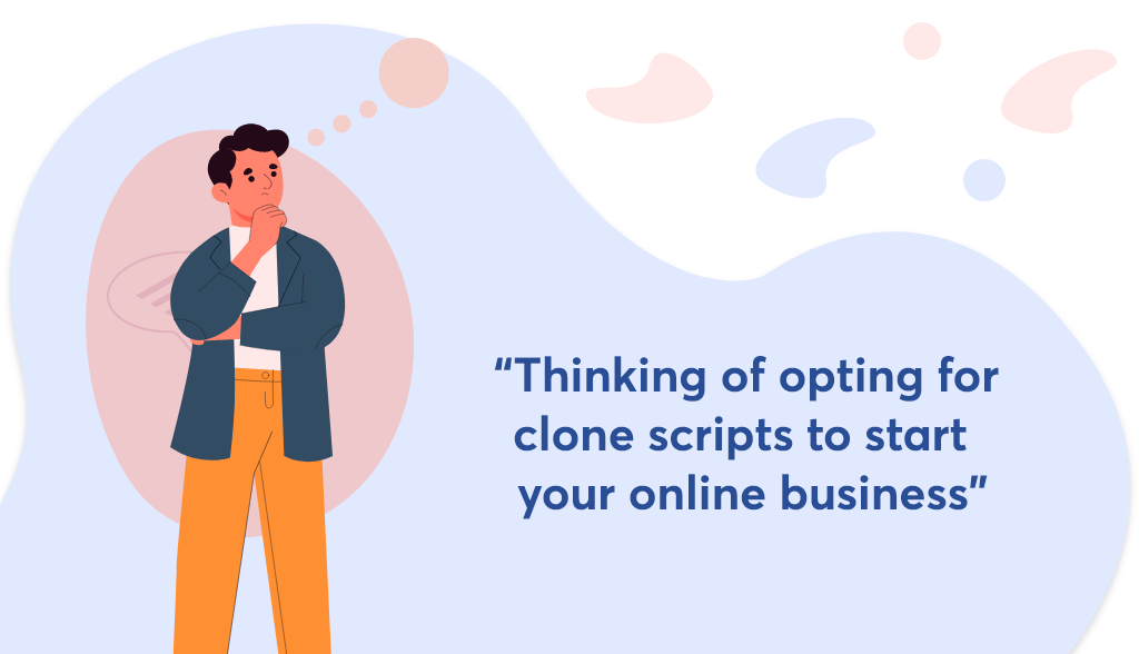 Choosing clone scripts for online business needs